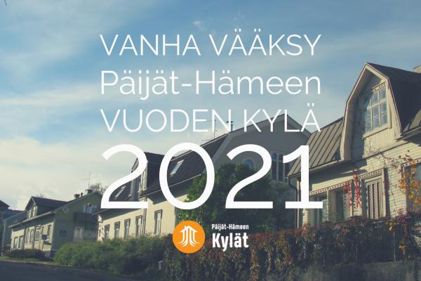 Vanha Vääksy Asikkalasta on Päijät-Hämeen Vuoden Kylä 2021!
